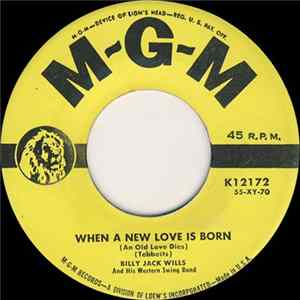Billy Jack Wills And His Western Swing Band - When A New Love Is Born (An Old Love Dies) / All She Wants To Do Is Rock download