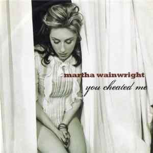 Martha Wainwright - You Cheated Me download