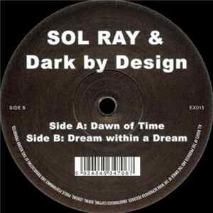 Sol Ray & Dark By Design - Dawn Of Time / Dream Within A Dream download
