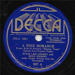 Dixie Lee Crosby And Bing Crosby With Victor Young And His Orchestra - A Fine Romance / The Way You Look Tonight download