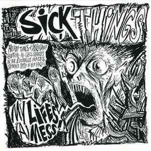 Sick Things - My Life's A Mess download