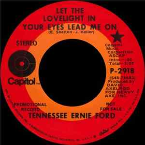 Tennessee Ernie Ford - Let The Lovelight In Your Eyes Lead Me On download