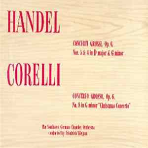 Handel, Corelli, The Southwest German Chamber Orchestra Conducted By Friedrich Tilegant - Concerti Grossi, Op.6 / Concerto Grosso, Op.6 download