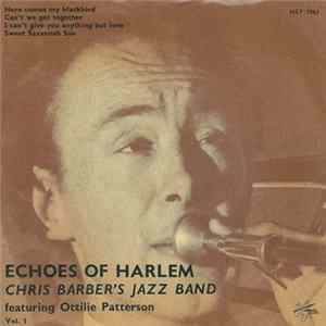Chris Barber's Jazz Band With Ottilie Patterson - Echoes Of Harlem - Chris Barber's Jazz Band - Vol. 1 download