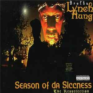 Brotha Lynch Hung - Season Of Da Siccness (The Resurrection) download