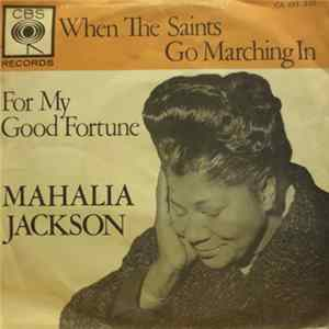 Mahalia Jackson - When The Saints Go Marching In / For My Good Fortune download