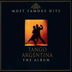Various - Most Famous Hits | Tango Argentina | The Album download