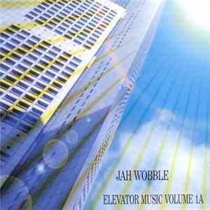 Jah Wobble - Elevator Music Volume 1A download