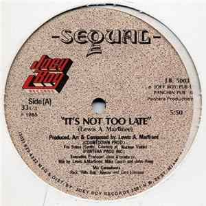 Sequal - It's Not Too Late download