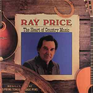 Ray Price - The Heart Of Country Music download