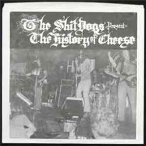 The Shit Dogs - Present The History Of Cheese download