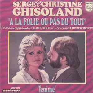 Serge & Christine Ghisoland - A La Folie Ou Pas Du Tout download