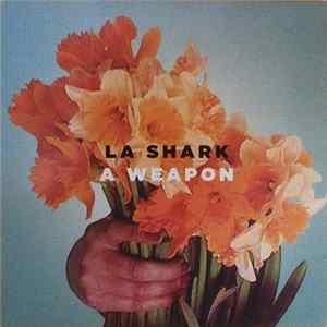 La Shark - A Weapon download