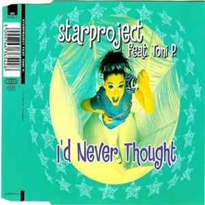 Starproject Feat. Toni P. - I'd Never Thought download