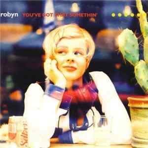 Robyn - You've Got That Somethin' download