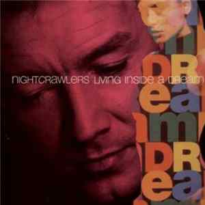 Nightcrawlers - Living Inside A Dream download
