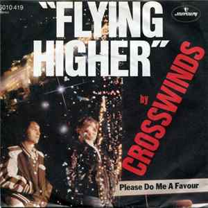 Crosswinds - Flying Higher / Please Do Me A Favor download