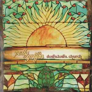 Patty Griffin - Downtown Church download