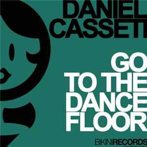 Daniel Casseti - Go To The Dancefloor download