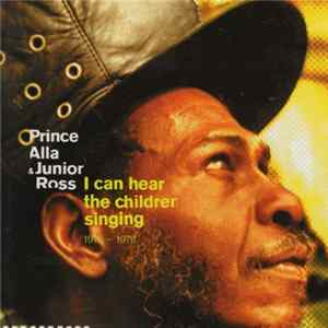 Prince Alla & Junior Ross - I Can Hear The Children Singing 1975-1978 download
