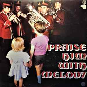 The Upper Norwood Salvation Army Band - Praise Him With Melody download