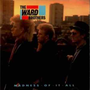 The Ward Brothers - Madness Of It All download