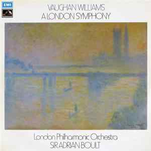 Vaughan Williams - London Philharmonic Orchestra - Sir Adrian Boult - A London Symphony download